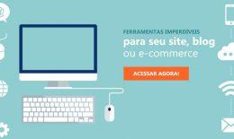 Imperdíveis ferramentas para site, blog ou e-commerce