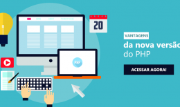 Conheça as vantagens da nova versão do PHP
