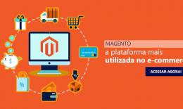 Magento, a plataforma mais utilizada no e-commerce