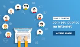 Como se conectar com o seu público na Internet