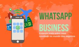 WhatsApp Business, entenda mais sobre essa novidade